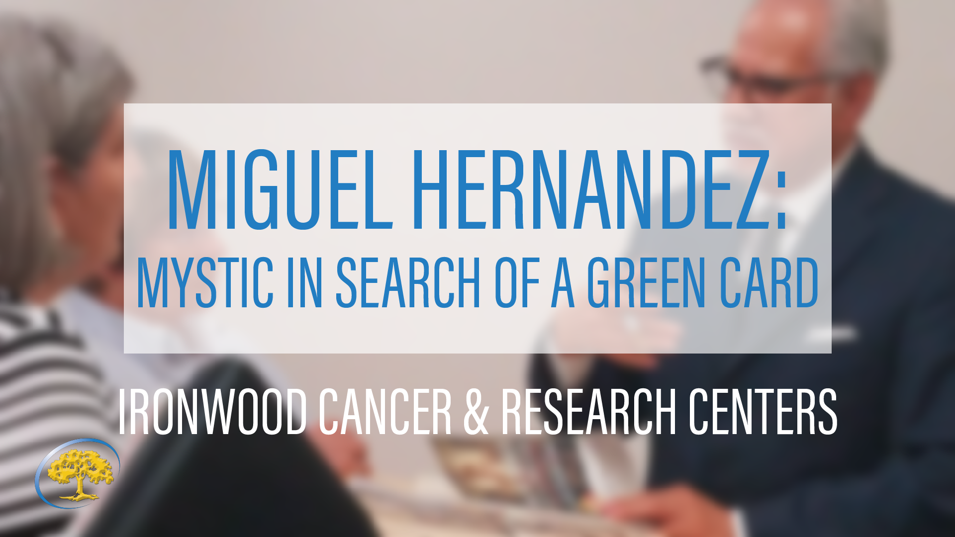 Miguel Hernandez Mystic Ironwood Cancer & Research Centers