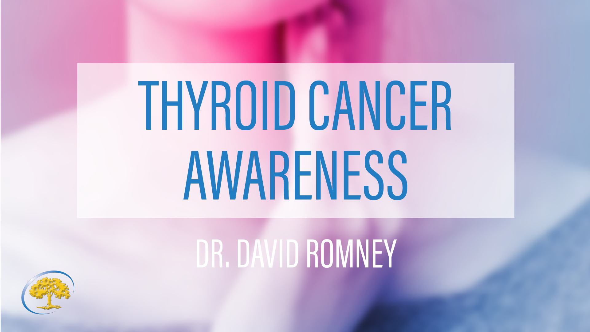 Dr. Davis Romney Thyroid Cancer Awareness