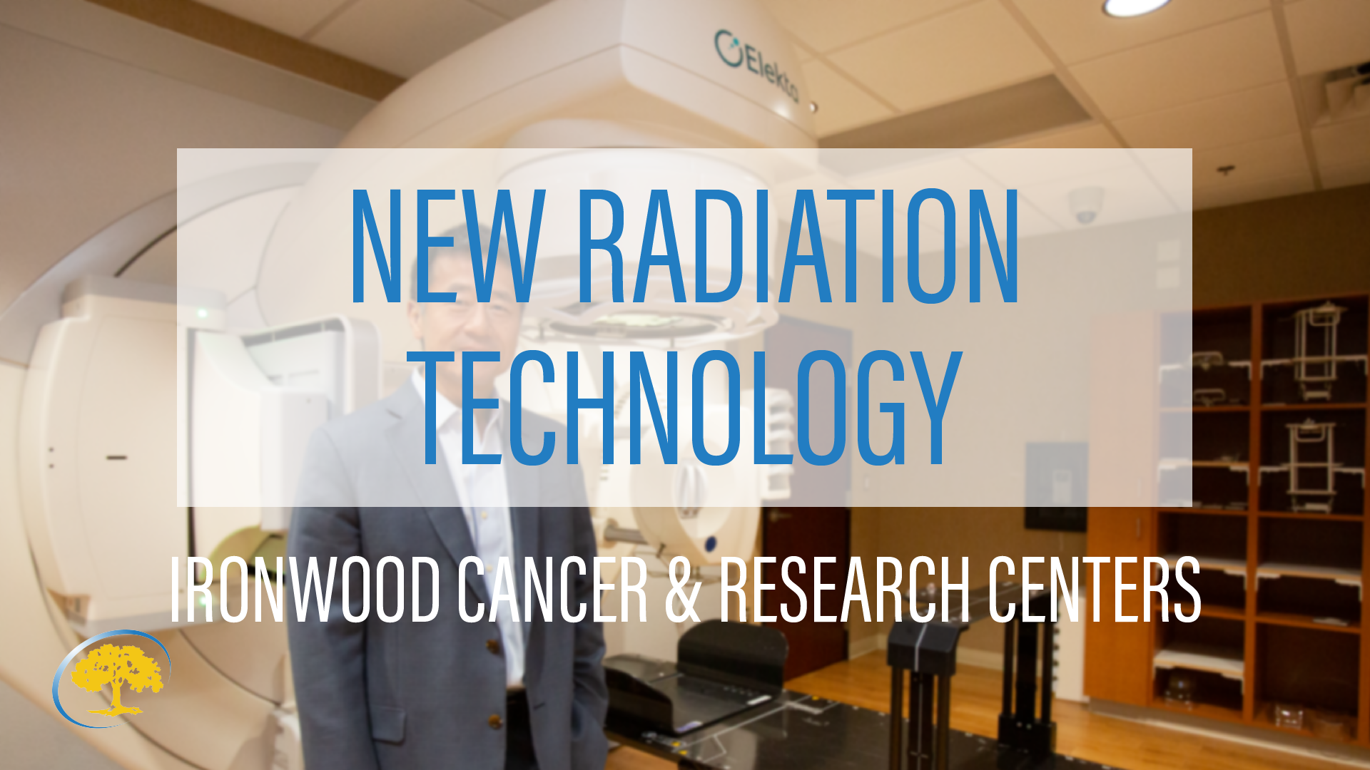 Revolutionary Radiation Technology Ironwood Cancer & Research Centers